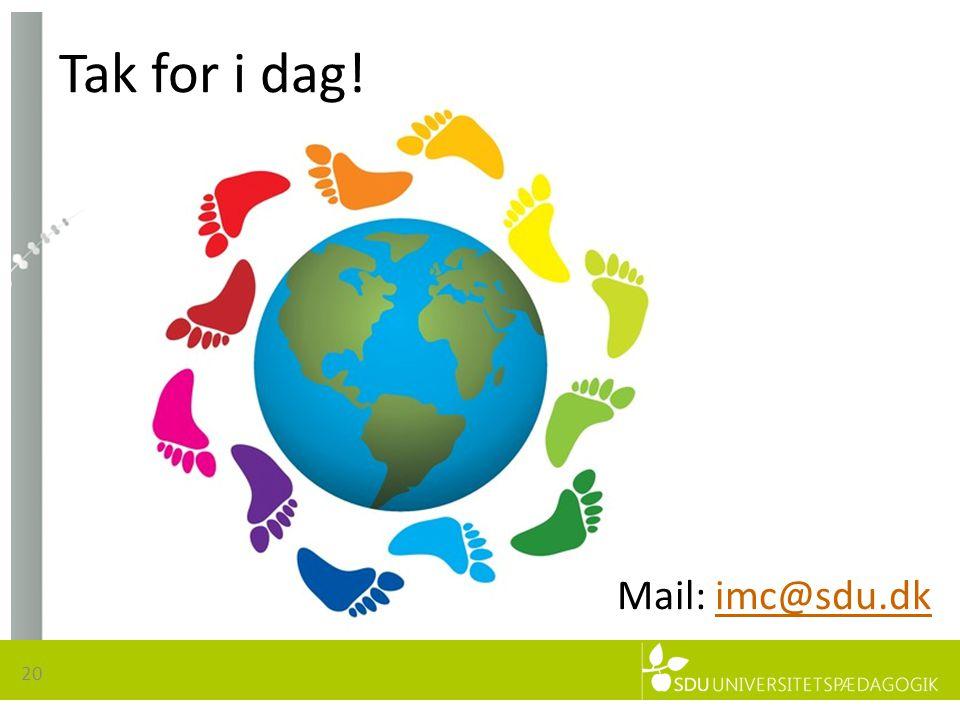 Tak for i dag! 20 Mail: imc@sdu.dkimc@sdu.dk