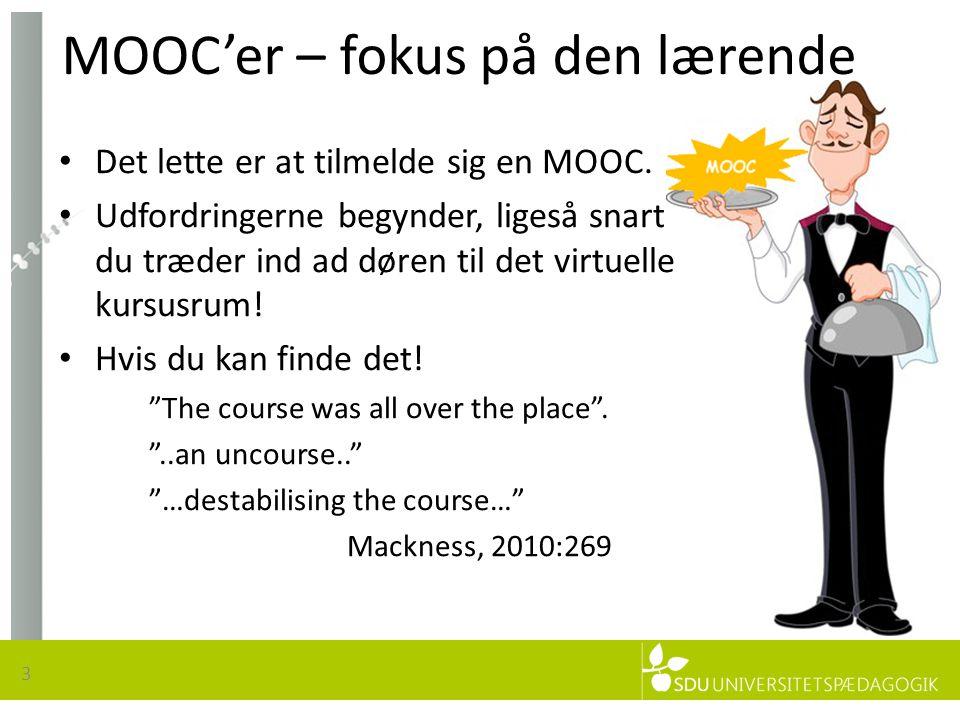 MOOC'er – fokus på den lærende 3 • Det lette er at tilmelde sig en MOOC.