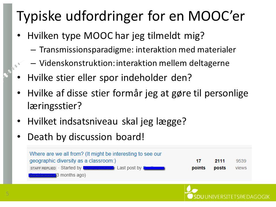 Typiske udfordringer for en MOOC'er 5 • Hvilken type MOOC har jeg tilmeldt mig.