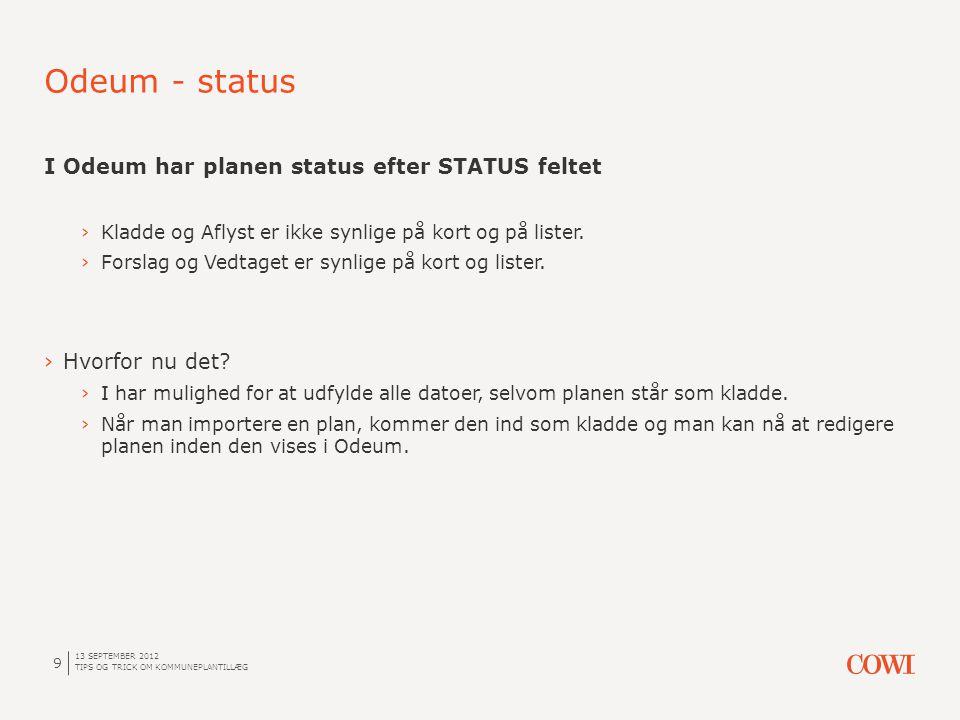 I Odeum har planen status efter STATUS feltet ›Kladde og Aflyst er ikke synlige på kort og på lister.