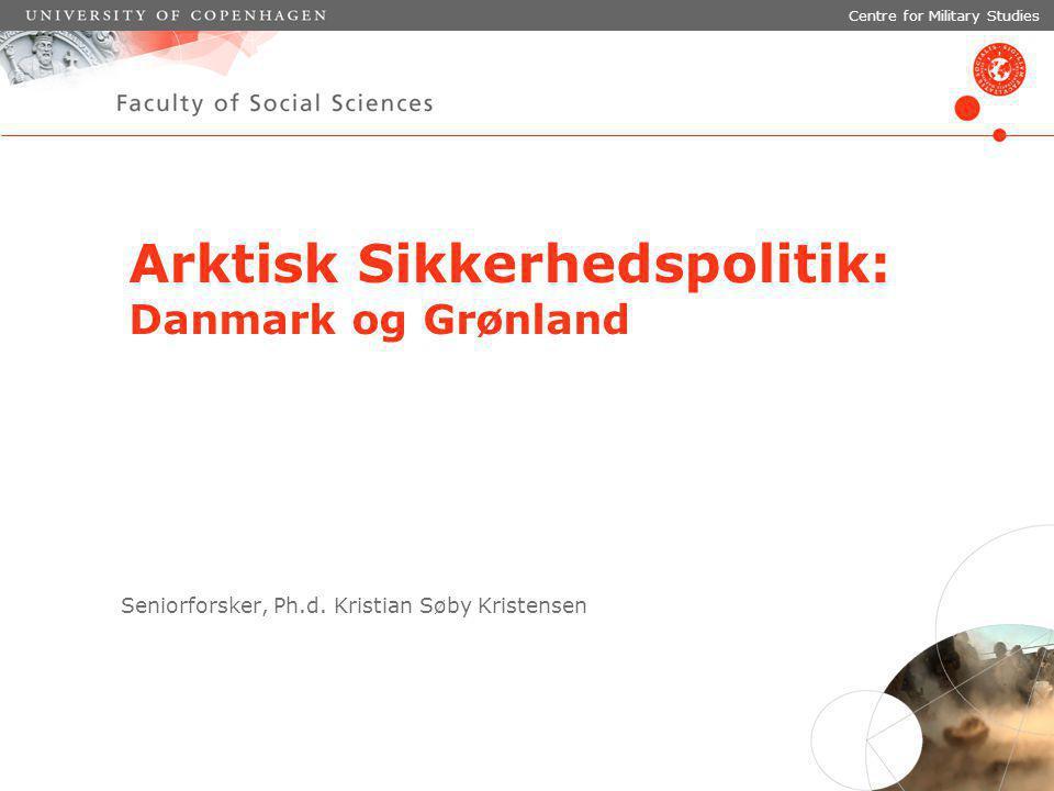 April 2011 Dias 1 Arktisk Sikkerhedspolitik: Danmark og Grønland Seniorforsker, Ph.d.