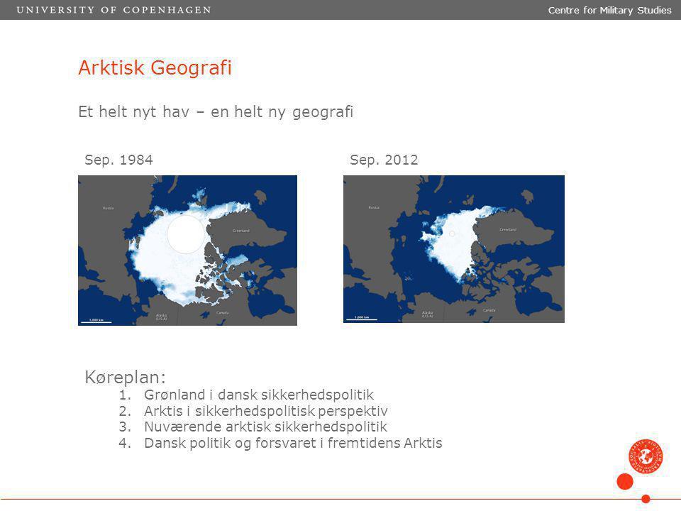 April 2011 Dias 2 Arktisk Geografi Centre for Military Studies Et helt nyt hav – en helt ny geografi Sep.
