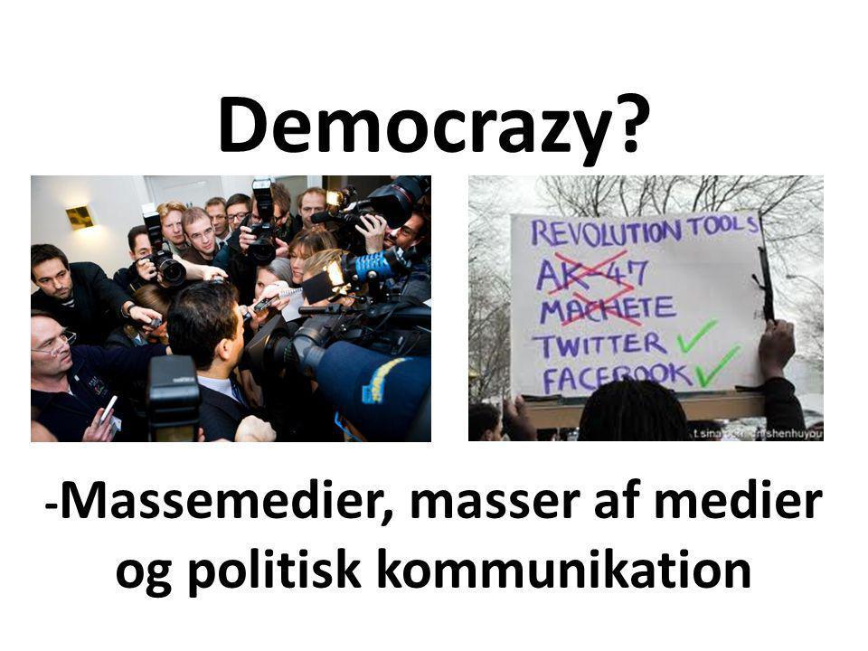 Democrazy - Massemedier, masser af medier og politisk kommunikation