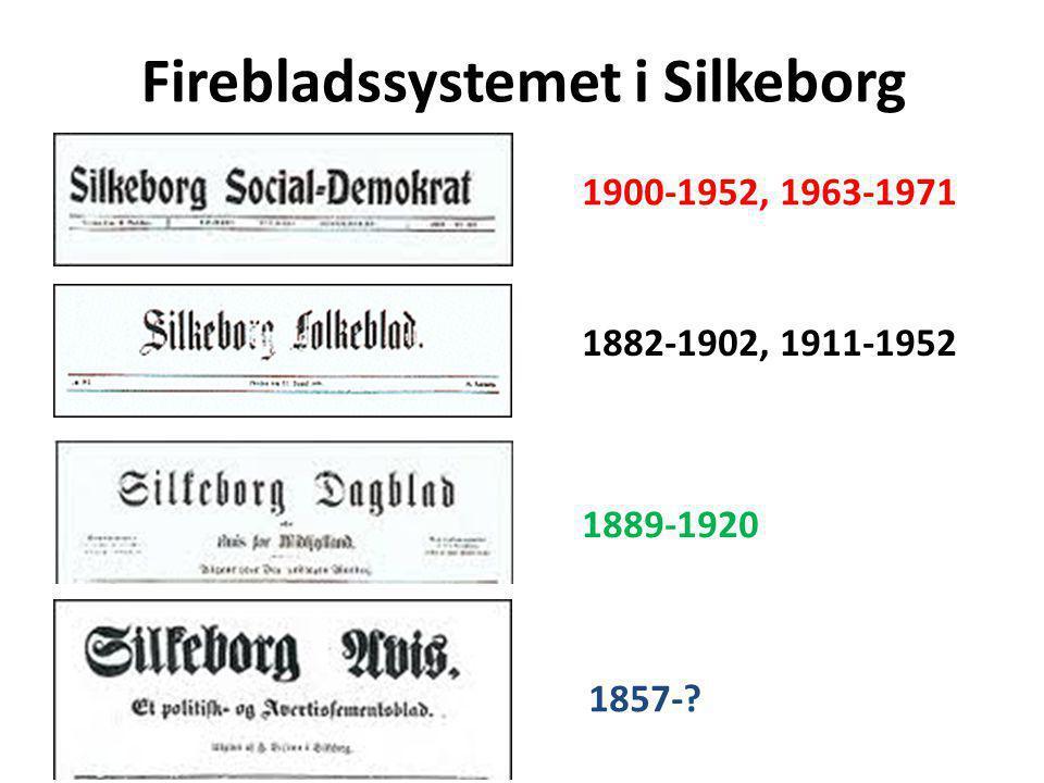 Firebladssystemet i Silkeborg 1889-1920 1900-1952, 1963-1971 1882-1902, 1911-1952 1857-