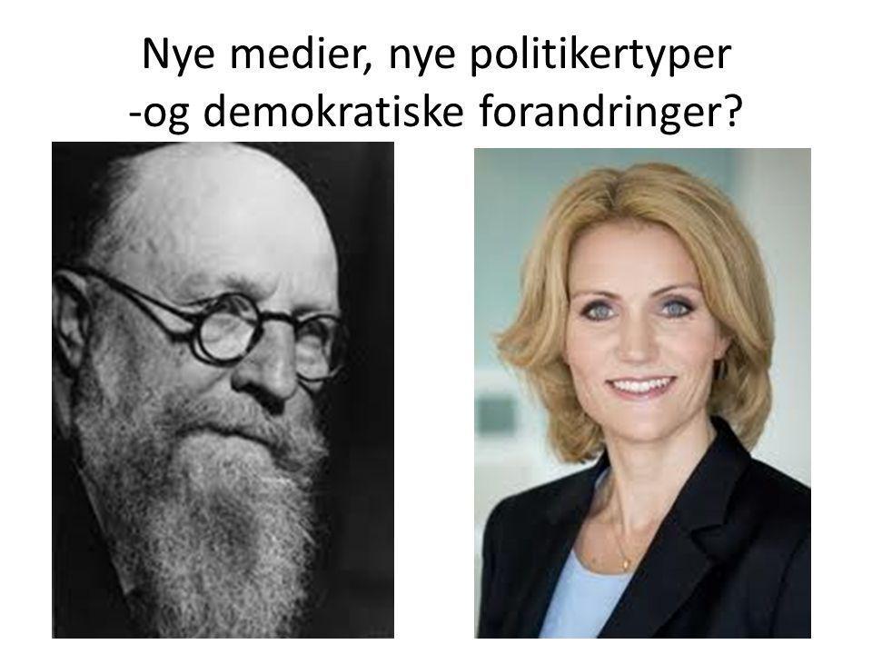 Nye medier, nye politikertyper -og demokratiske forandringer