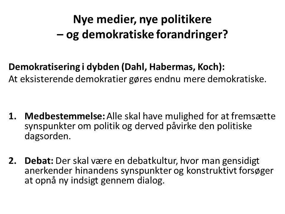 Nye medier, nye politikere – og demokratiske forandringer.