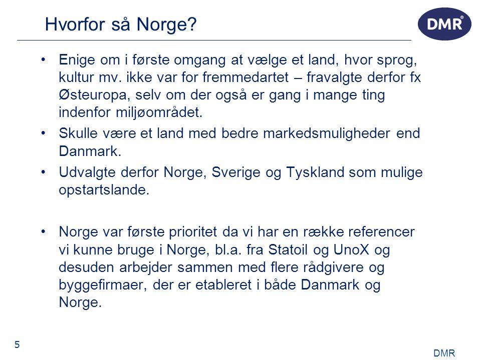 5 Hvorfor så Norge. •Enige om i første omgang at vælge et land, hvor sprog, kultur mv.