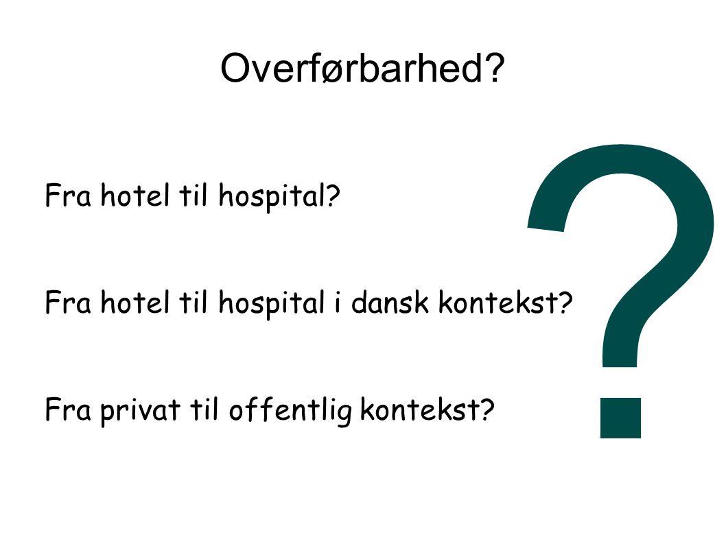 Overførbarhed. Fra hotel til hospital. Fra hotel til hospital i dansk kontekst.
