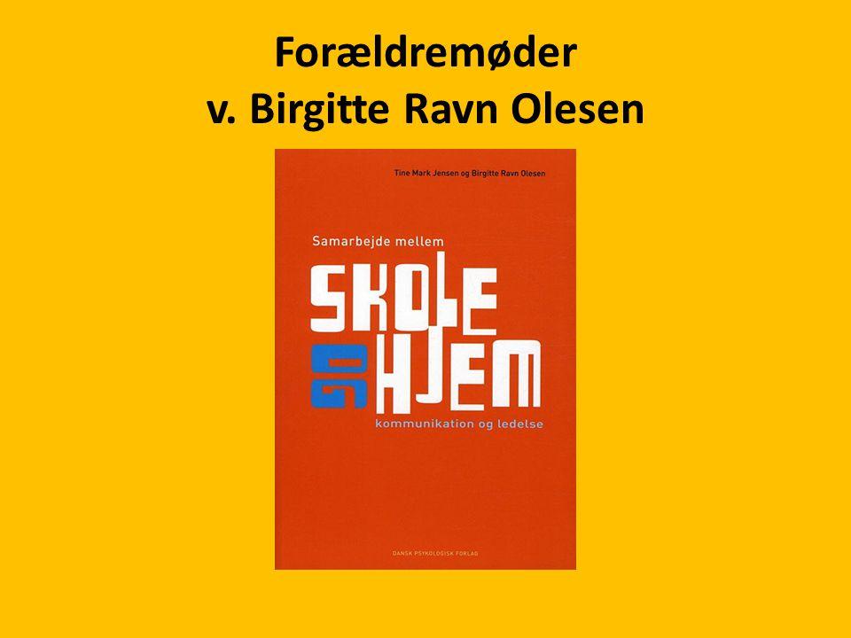 Forældremøder v. Birgitte Ravn Olesen