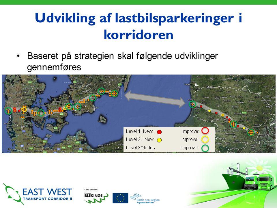Udvikling af lastbilsparkeringer i korridoren •Baseret på strategien skal følgende udviklinger gennemføres