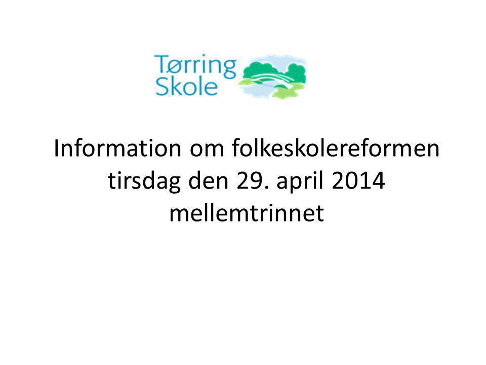 Information om folkeskolereformen tirsdag den 29. april 2014 mellemtrinnet