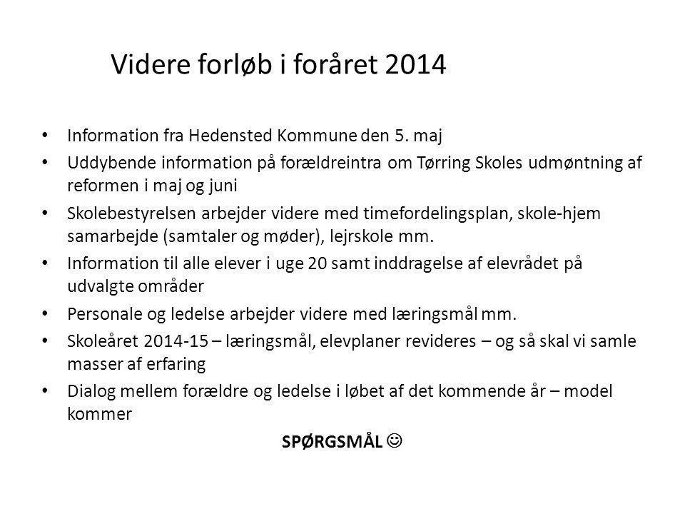 Videre forløb i foråret 2014 • Information fra Hedensted Kommune den 5.