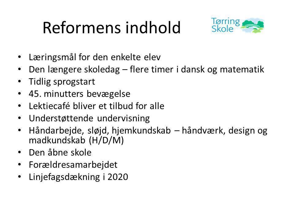 Reformens indhold • Læringsmål for den enkelte elev • Den længere skoledag – flere timer i dansk og matematik • Tidlig sprogstart • 45.