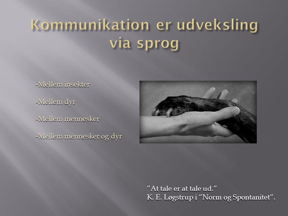 At tale er at tale ud. K. E. Løgstrup i Norm og Spontanitet .