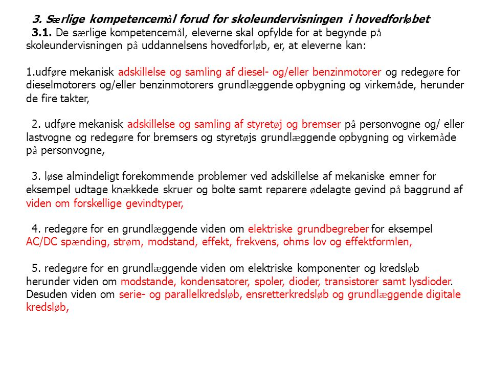 3. S æ rlige kompetencem å l forud for skoleundervisningen i hovedforl ø bet 3.1.