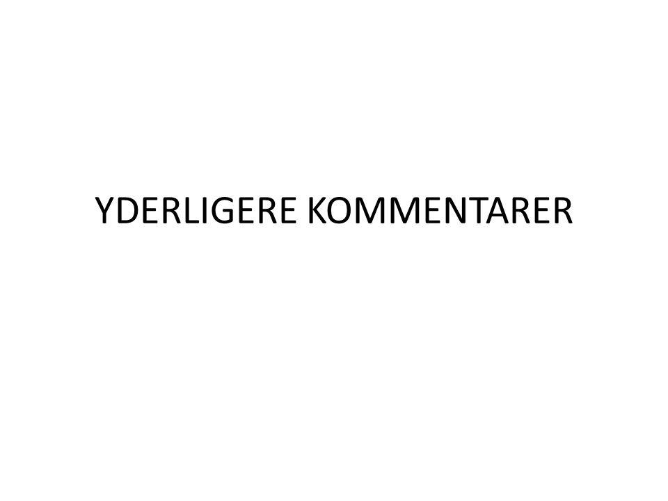 YDERLIGERE KOMMENTARER