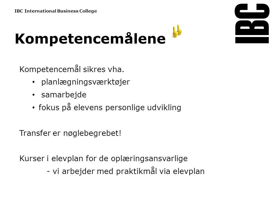Indsæt nyt billede: Format: B9,5 x 11,8 cm Tekststørrelse 10 pkt Tekst starter uden bullets Brug 'Forøge / Formindske indryk' for at skifte mellem de forskellige niveauer Kompetencemålene www.ibc.dk IBC International Business College Kompetencemål sikres vha.