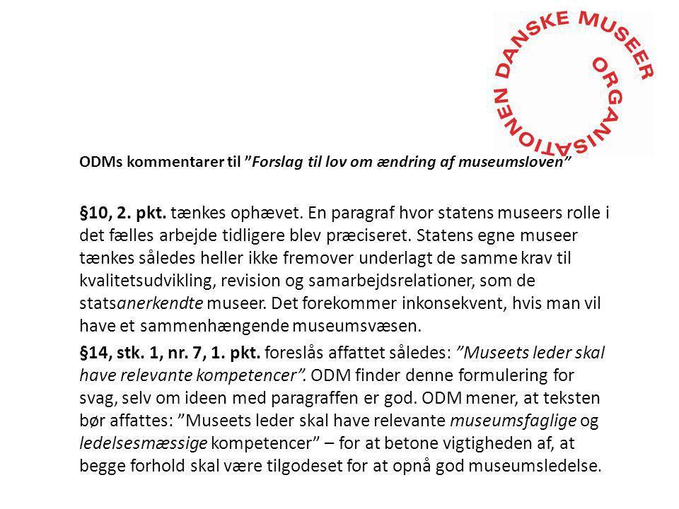 ODMs kommentarer til Forslag til lov om ændring af museumsloven §10, 2.