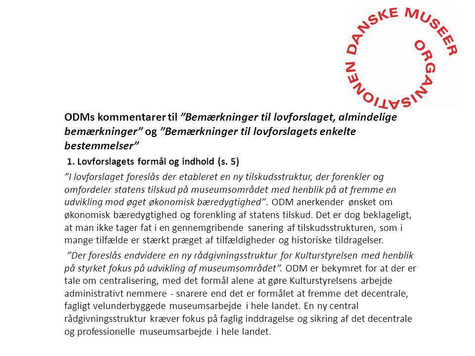 ODMs kommentarer til Bemærkninger til lovforslaget, almindelige bemærkninger og Bemærkninger til lovforslagets enkelte bestemmelser 1.