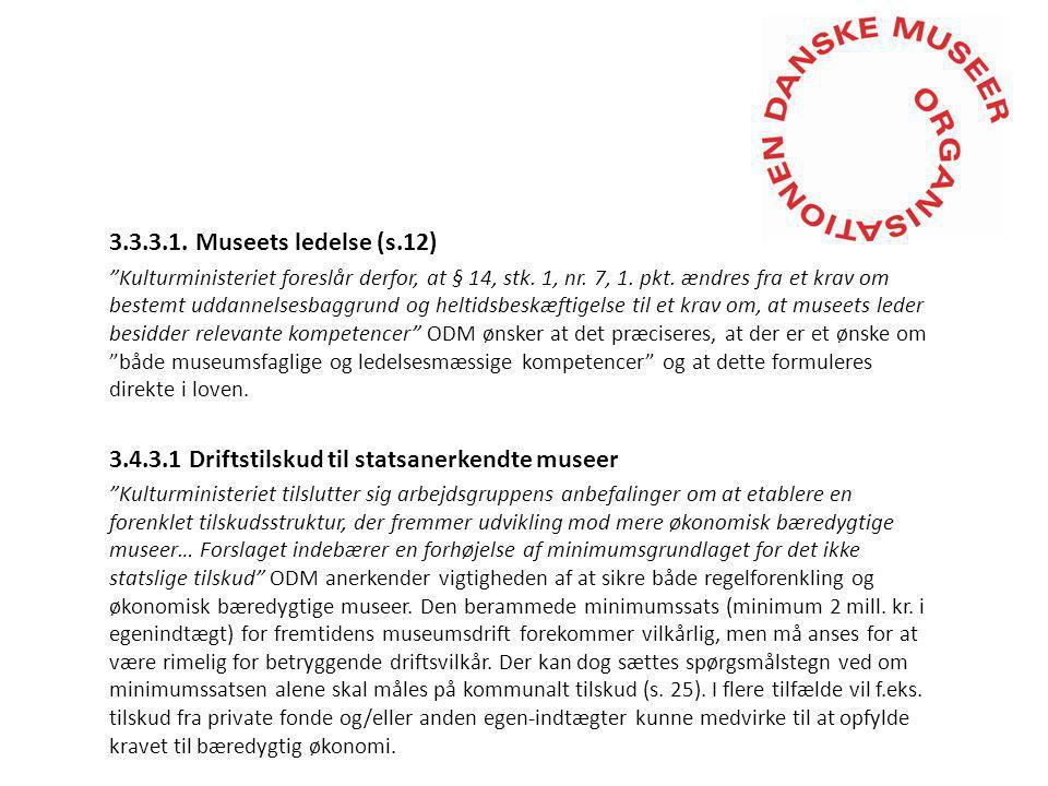 3.3.3.1. Museets ledelse (s.12) Kulturministeriet foreslår derfor, at § 14, stk.