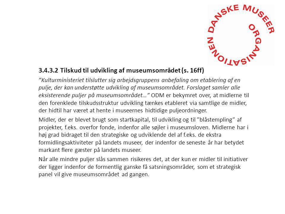 3.4.3.2 Tilskud til udvikling af museumsområdet (s.