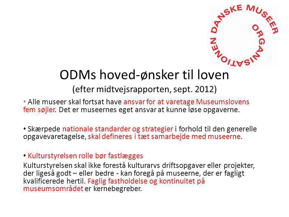 ODMs hoved-ønsker til loven (efter midtvejsrapporten, sept.