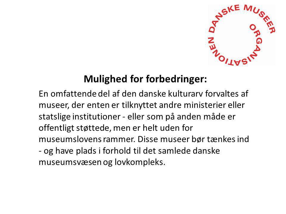 Mulighed for forbedringer: En omfattende del af den danske kulturarv forvaltes af museer, der enten er tilknyttet andre ministerier eller statslige institutioner - eller som på anden måde er offentligt støttede, men er helt uden for museumslovens rammer.