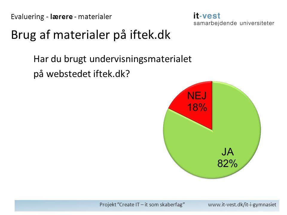 Projekt Create IT – it som skaberfag www.it-vest.dk/it-i-gymnasiet Har du brugt undervisningsmaterialet på webstedet iftek.dk.