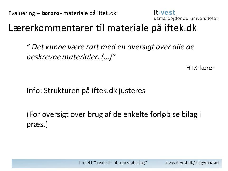 Projekt Create IT – it som skaberfag www.it-vest.dk/it-i-gymnasiet Det kunne være rart med en oversigt over alle de beskrevne materialer.