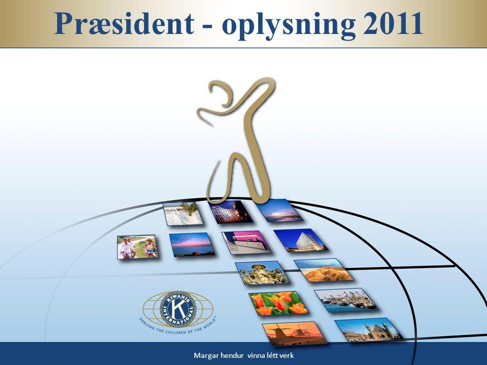 Præsident - oplysning 2011 Margar hendur vinna létt verk