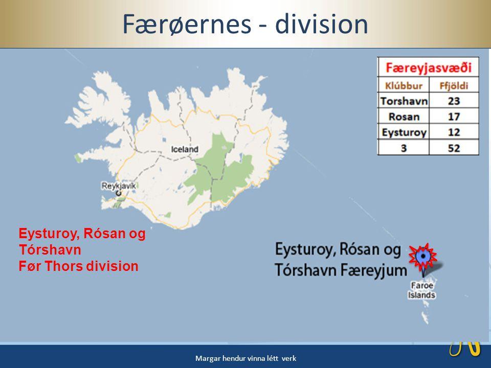 Færøernes - division Margar hendur vinna létt verk Eysturoy, Rósan og Tórshavn Før Thors division