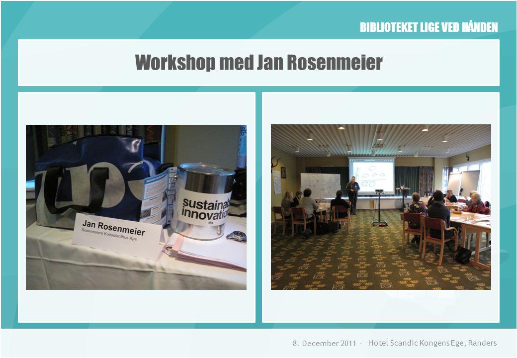 BIBLIOTEKET LIGE VED HÅNDEN Workshop med Jan Rosenmeier 8.