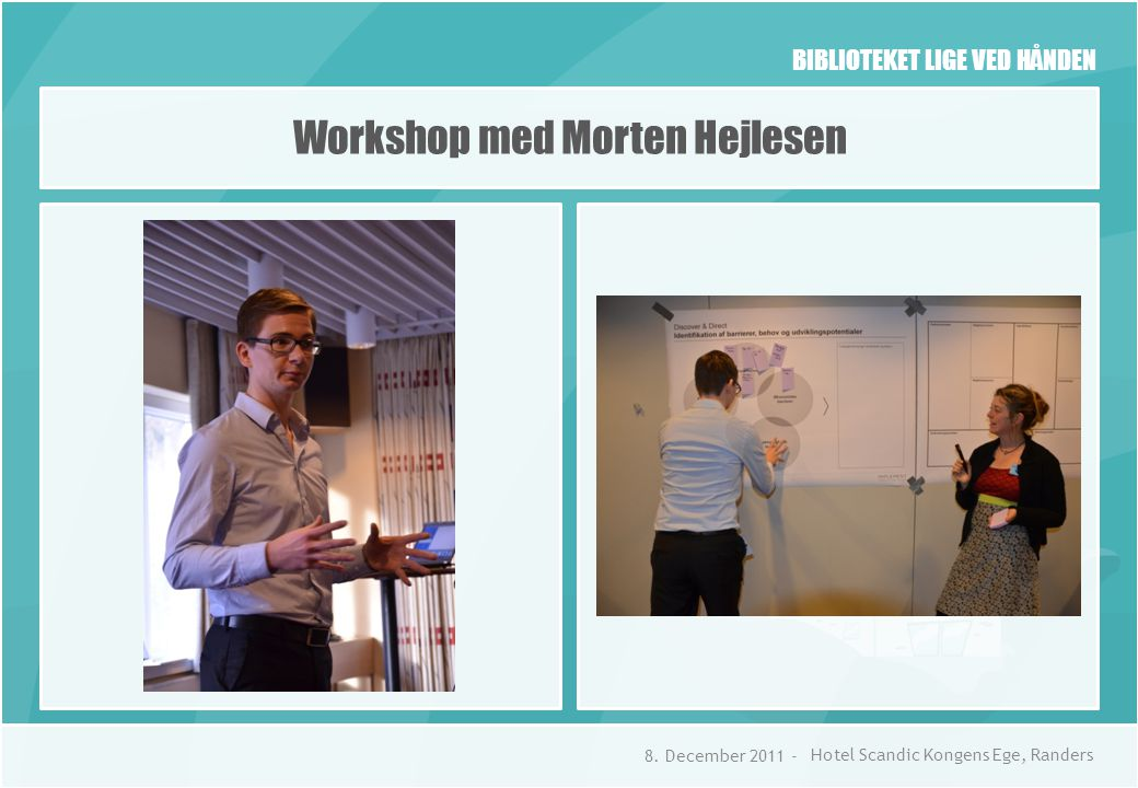 BIBLIOTEKET LIGE VED HÅNDEN Workshop med Morten Hejlesen 8.