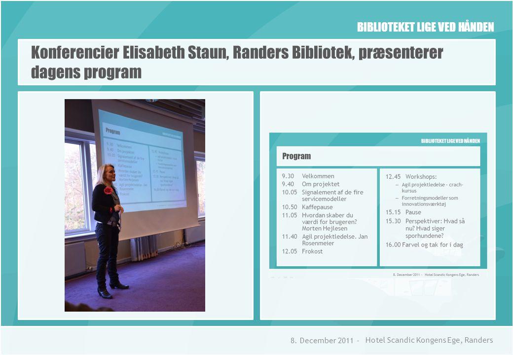 BIBLIOTEKET LIGE VED HÅNDEN Konferencier Elisabeth Staun, Randers Bibliotek, præsenterer dagens program 8.
