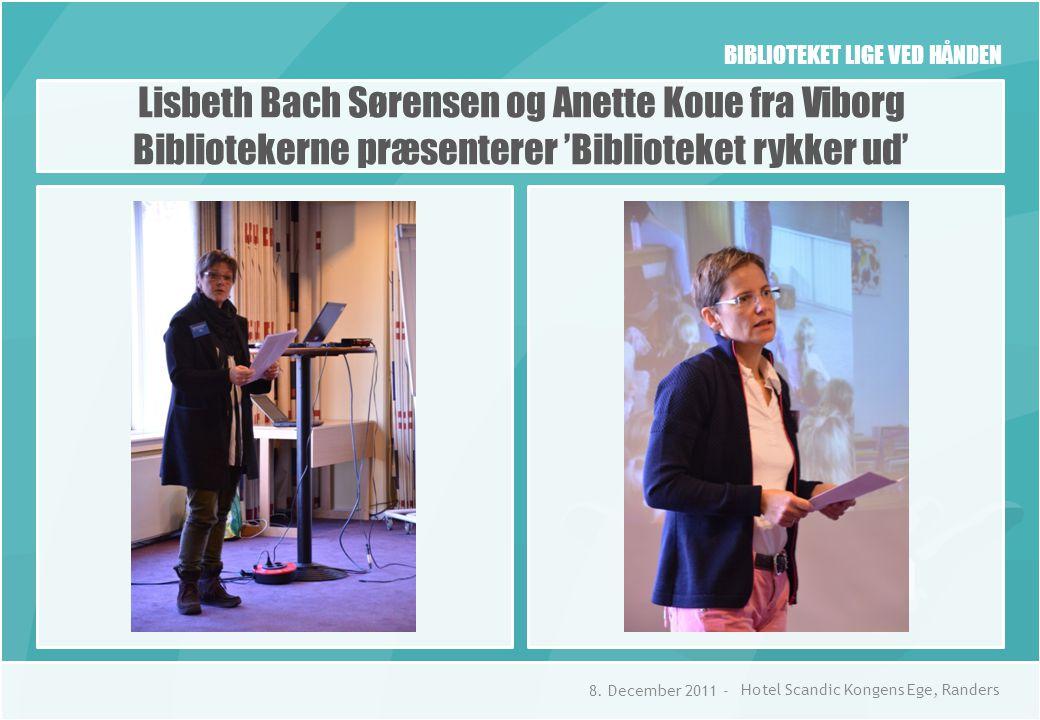 BIBLIOTEKET LIGE VED HÅNDEN Lisbeth Bach Sørensen og Anette Koue fra Viborg Bibliotekerne præsenterer 'Biblioteket rykker ud' 8.
