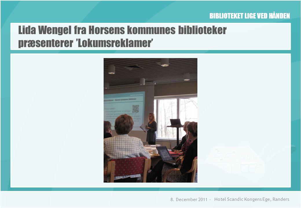 BIBLIOTEKET LIGE VED HÅNDEN Lida Wengel fra Horsens kommunes biblioteker præsenterer 'Lokumsreklamer' 8.