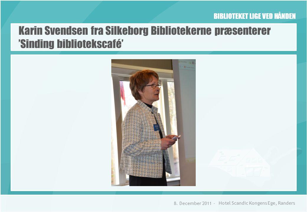 BIBLIOTEKET LIGE VED HÅNDEN Karin Svendsen fra Silkeborg Bibliotekerne præsenterer 'Sinding bibliotekscafé' 8.
