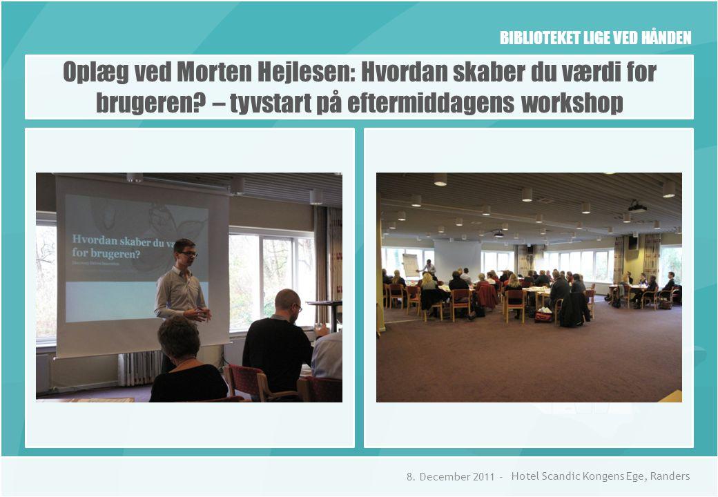 BIBLIOTEKET LIGE VED HÅNDEN Oplæg ved Morten Hejlesen: Hvordan skaber du værdi for brugeren.