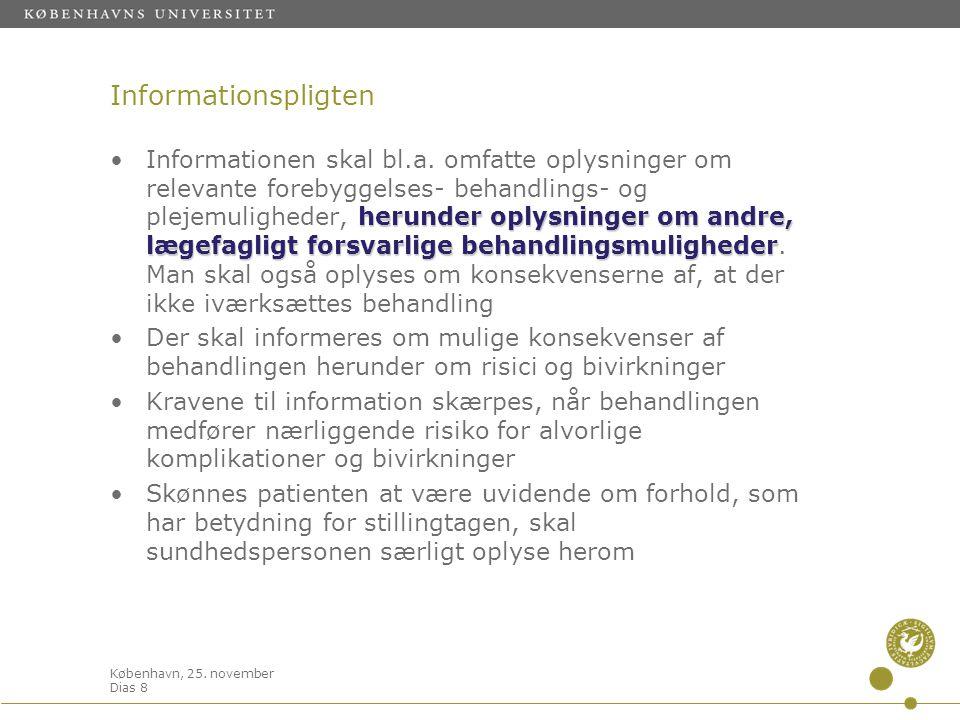 København, 25. november Dias 8 Informationspligten herunder oplysninger om andre, lægefagligt forsvarlige behandlingsmuligheder •Informationen skal bl