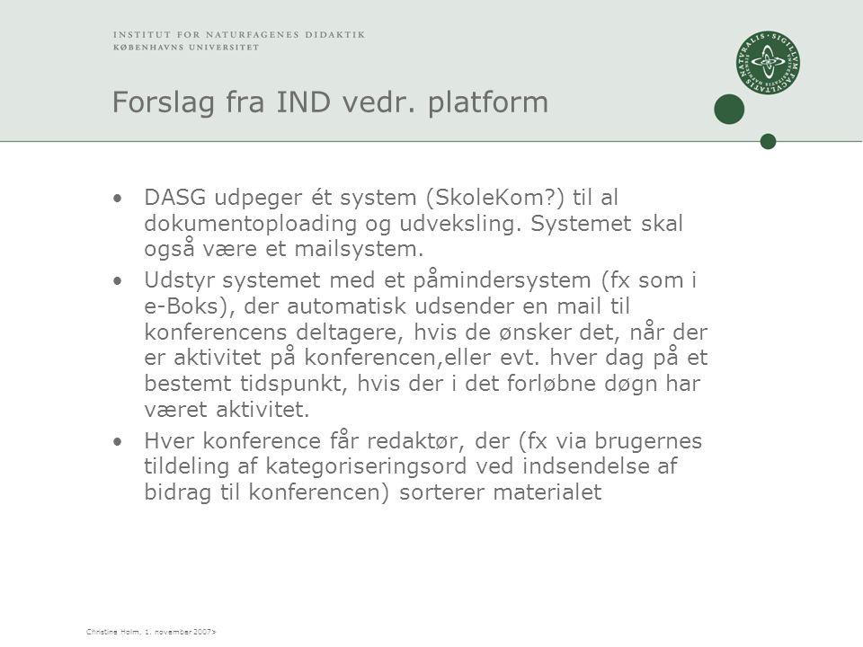 Christine Holm, 1. november 2007> Forslag fra IND vedr.
