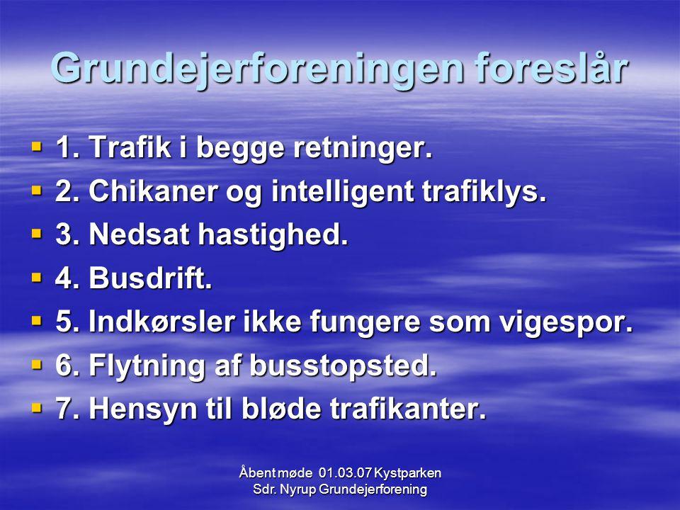 Åbent møde 01.03.07 Kystparken Sdr. Nyrup Grundejerforening Grundejerforeningen foreslår  1.