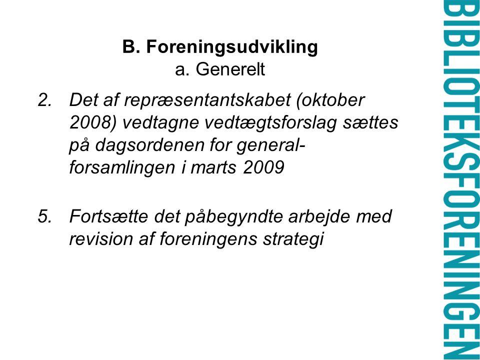 B. Foreningsudvikling a.