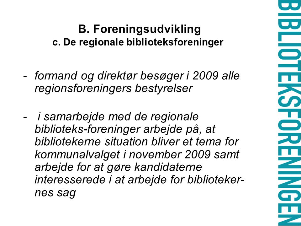 B. Foreningsudvikling c.