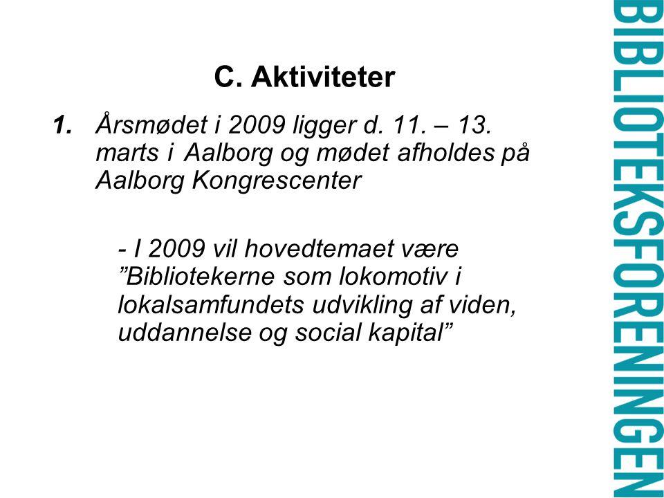 C. Aktiviteter 1.Årsmødet i 2009 ligger d. 11. – 13.