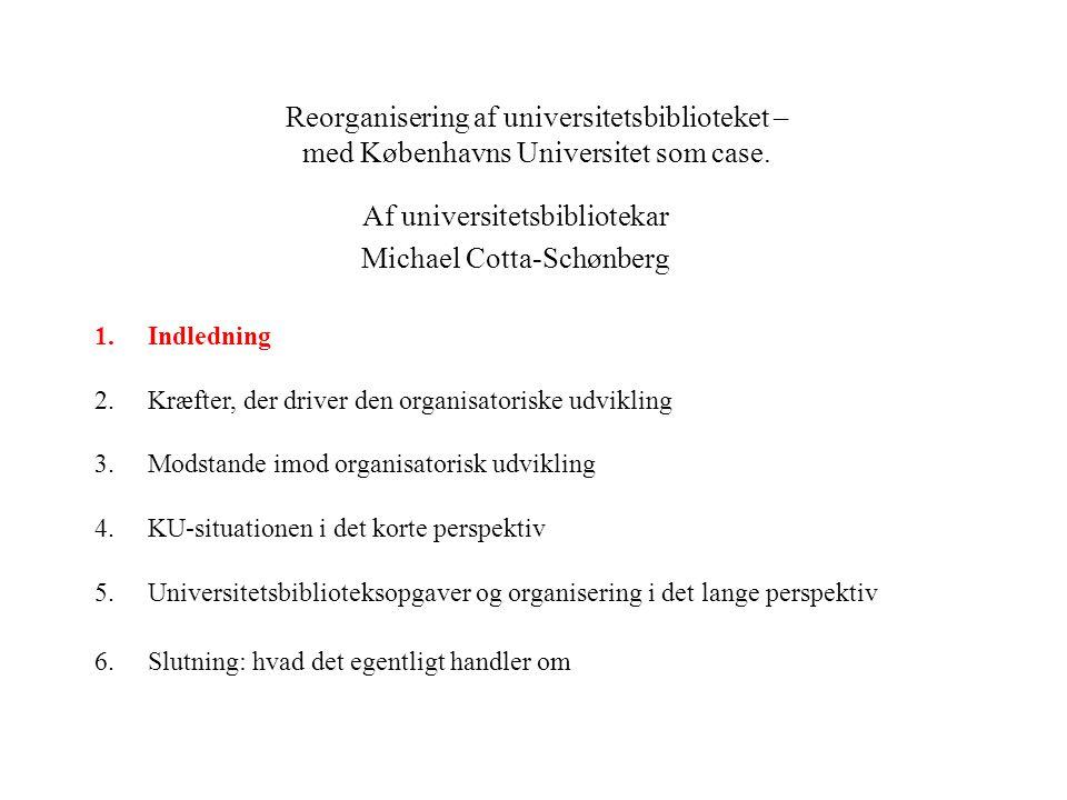 Reorganisering af universitetsbiblioteket – med Københavns Universitet som case.