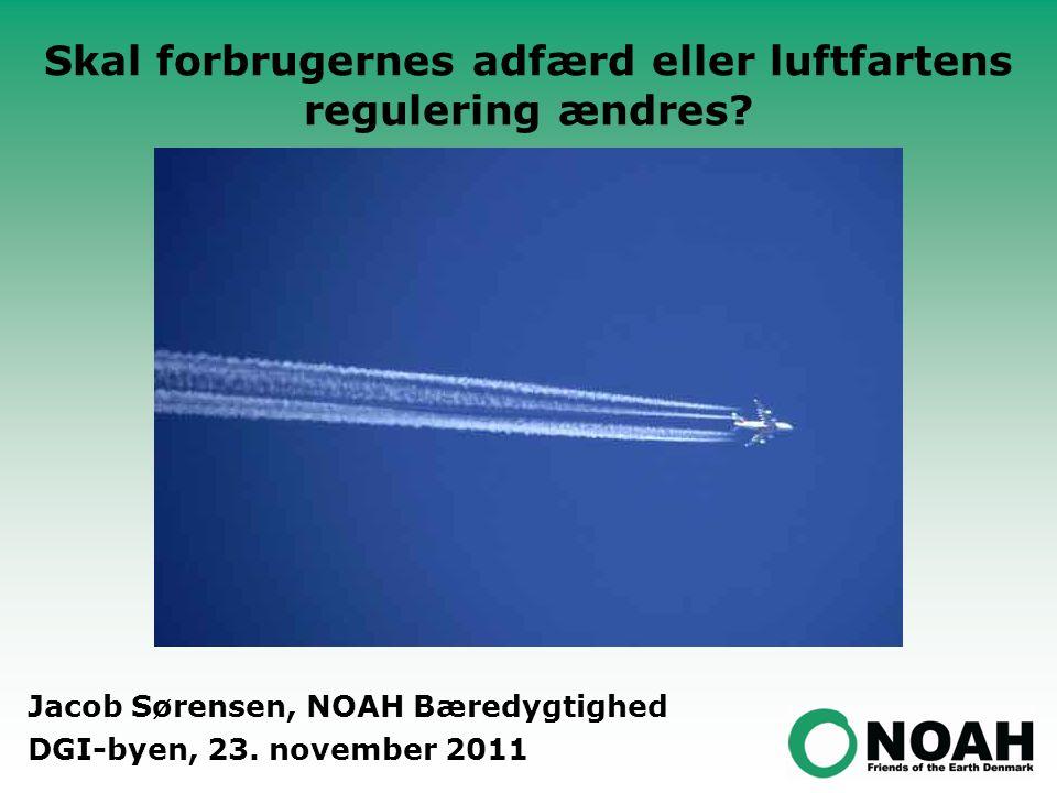 Skal forbrugernes adfærd eller luftfartens regulering ændres.