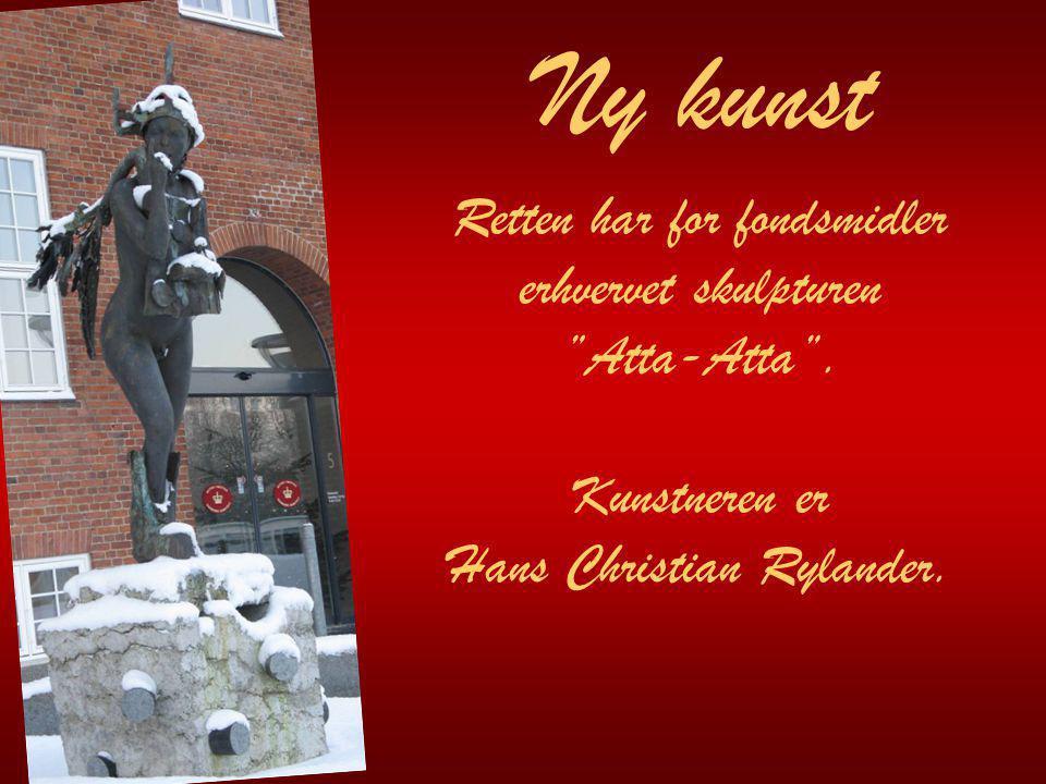 Retten har for fondsmidler erhvervet skulpturen Atta-Atta .