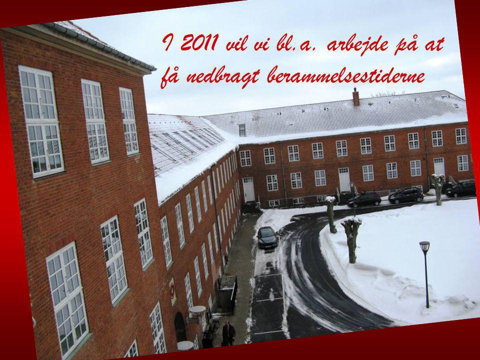 I 2011 vil vi bl.a. arbejde på at få nedbragt berammelsestiderne