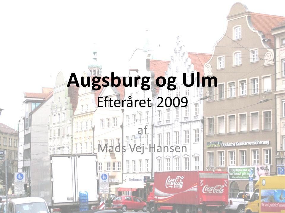 Augsburg og Ulm Efteråret 2009 af Mads Vej-Hansen