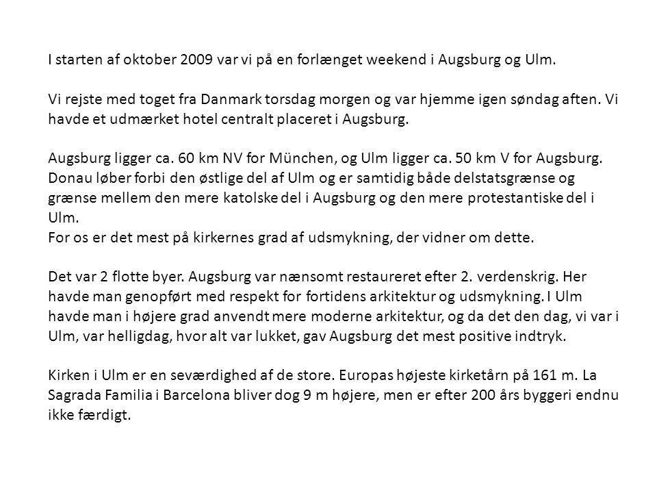I starten af oktober 2009 var vi på en forlænget weekend i Augsburg og Ulm.